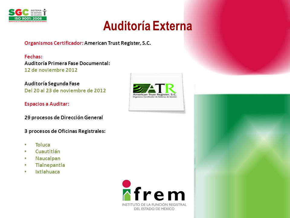 Auditoría Externa Organismos Certificador: American Trust Register, S.C. Fechas: Auditoría Primera Fase Documental: