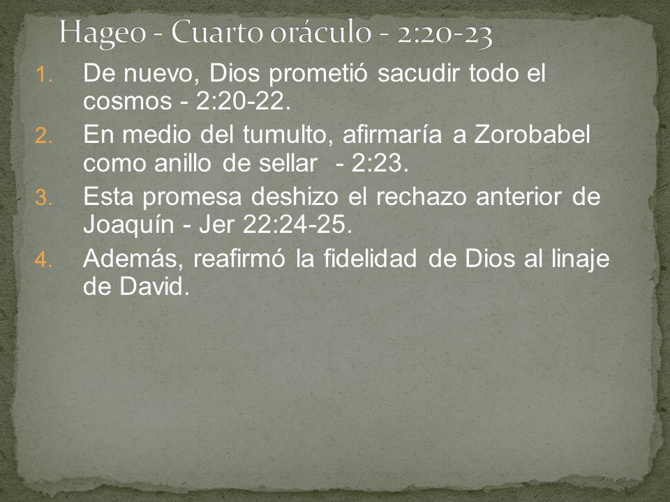 Hageo - Cuarto oráculo - 2:20-23
