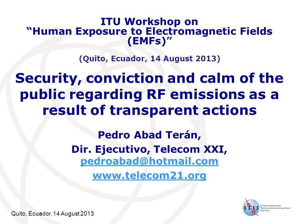 ITU Workshop on Human Exposure to Electromagnetic Fields (EMFs) (Quito, Ecuador, 14 August 2013)