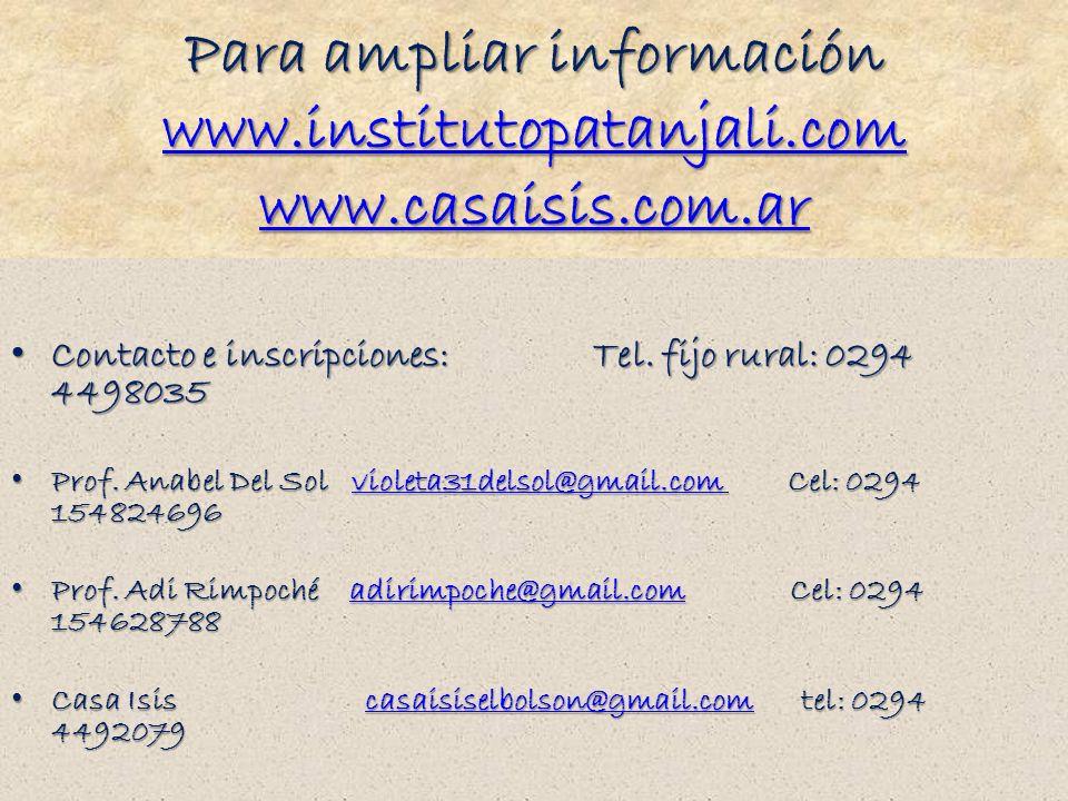 Para ampliar información www. institutopatanjali. com www. casaisis