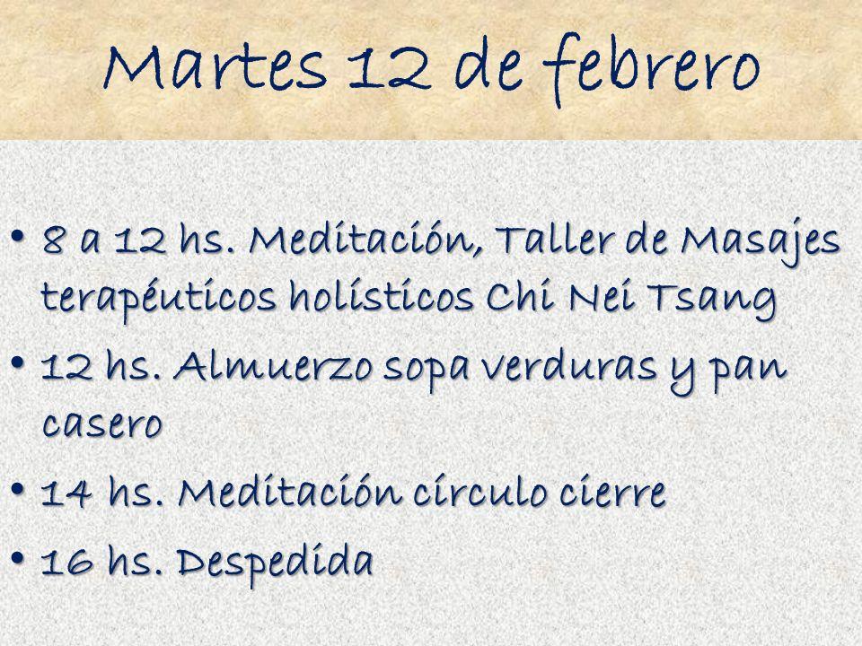 Martes 12 de febrero 8 a 12 hs. Meditación, Taller de Masajes terapéuticos holísticos Chi Nei Tsang.