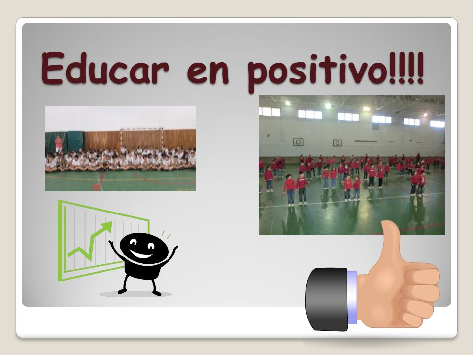 Educar en positivo!!!!