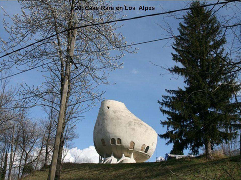 20. Casa Rara en Los Alpes