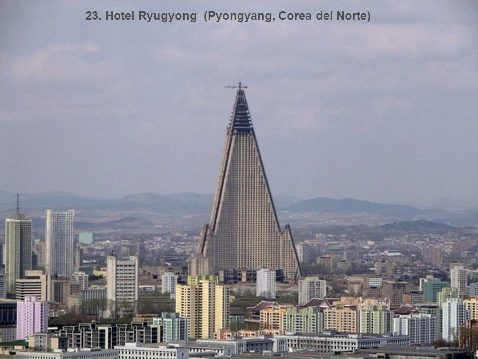 23. Hotel Ryugyong (Pyongyang, Corea del Norte)