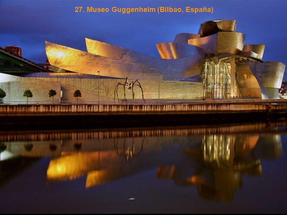 27. Museo Guggenheim (Bilbao, España)