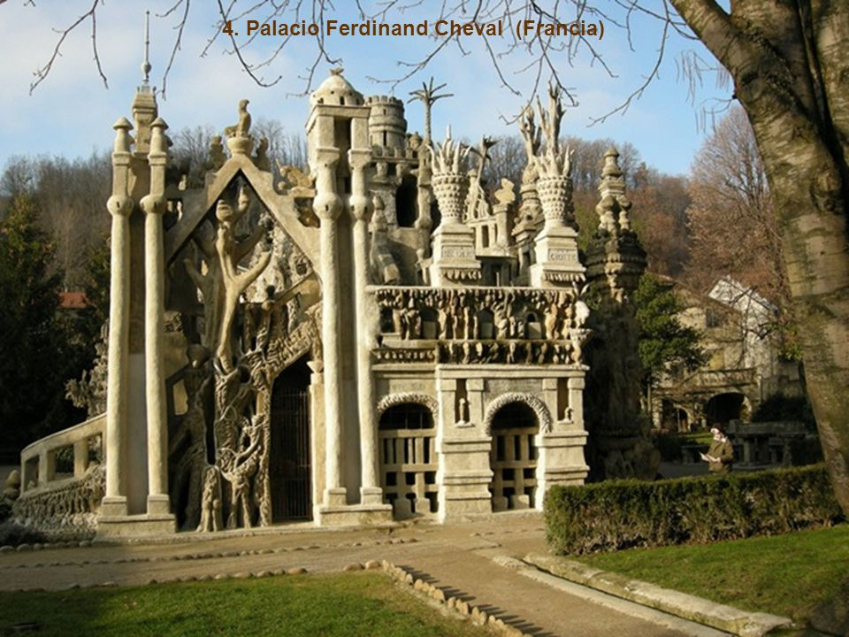 4. Palacio Ferdinand Cheval (Francia)