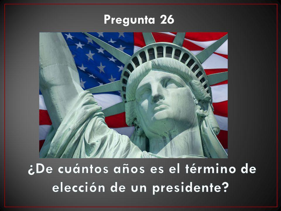 ¿De cuántos años es el término de elección de un presidente