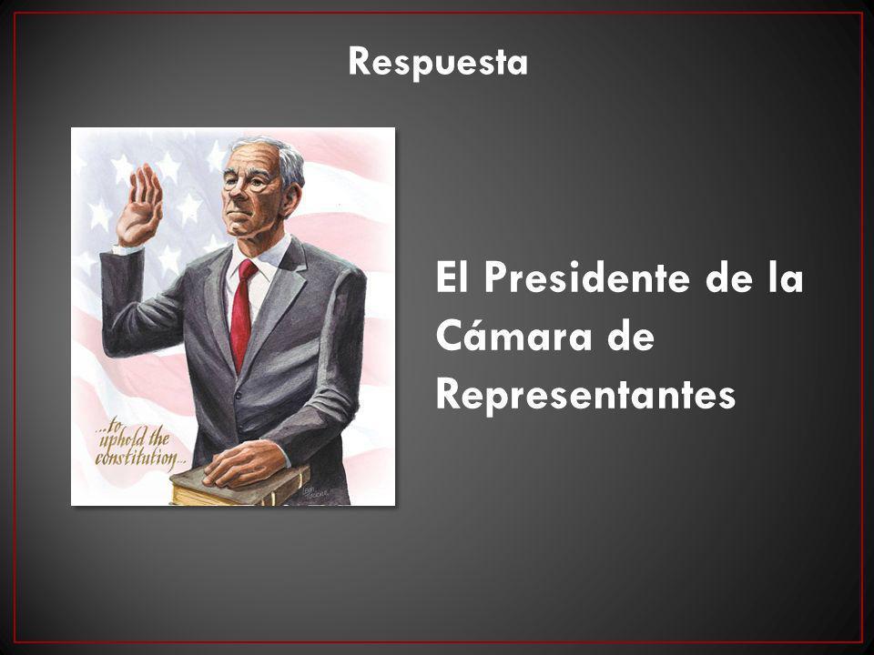 El Presidente de la Cámara de Representantes