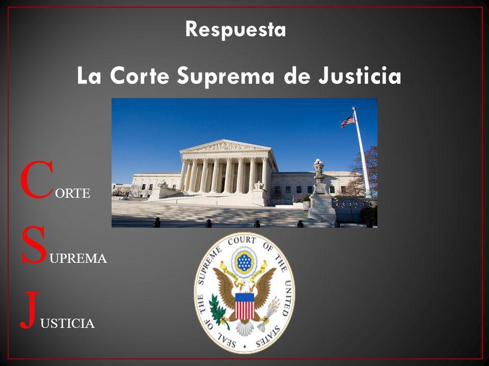 Respuesta La Corte Suprema de Justicia CORTE SUPREMA JUSTICIA