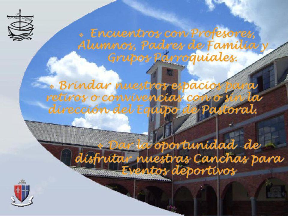 Encuentros con Profesores, Alumnos, Padres de Familia y Grupos Parroquiales.