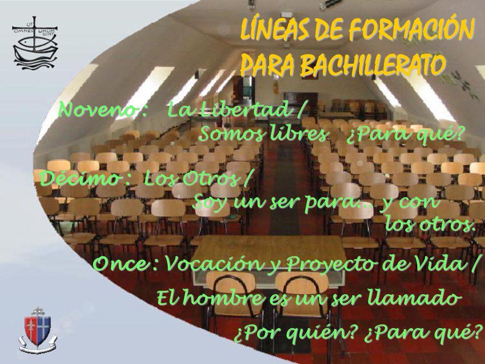 LÍNEAS DE FORMACIÓN PARA BACHILLERATO Noveno : La Libertad /