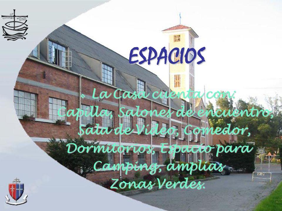ESPACIOS La Casa cuenta con: Capilla, Salones de encuentro,