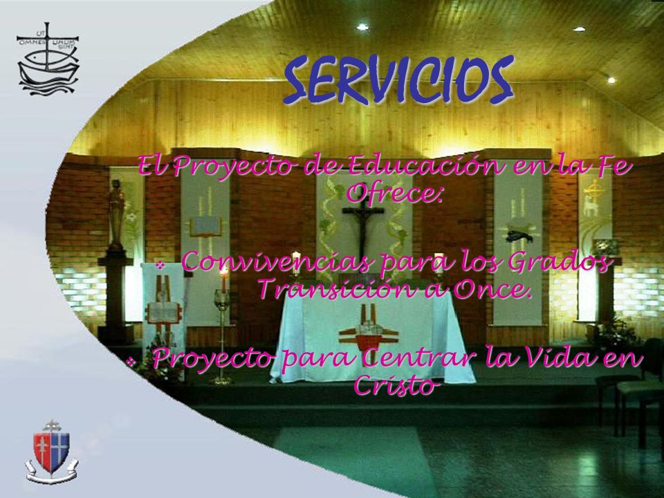 SERVICIOS El Proyecto de Educación en la Fe Ofrece: