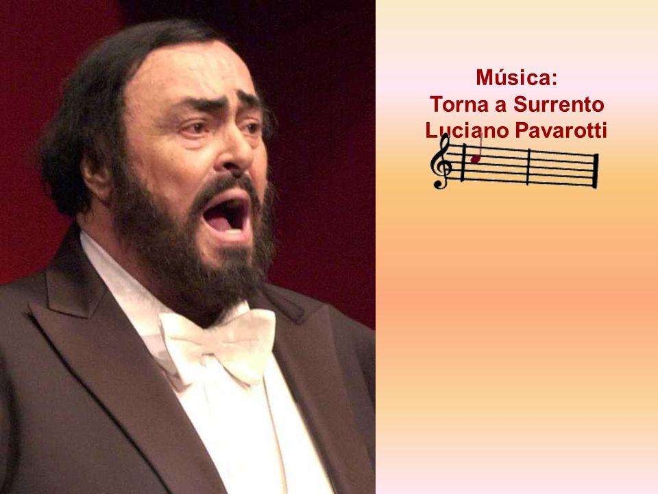 Música: Torna a Surrento Luciano Pavarotti