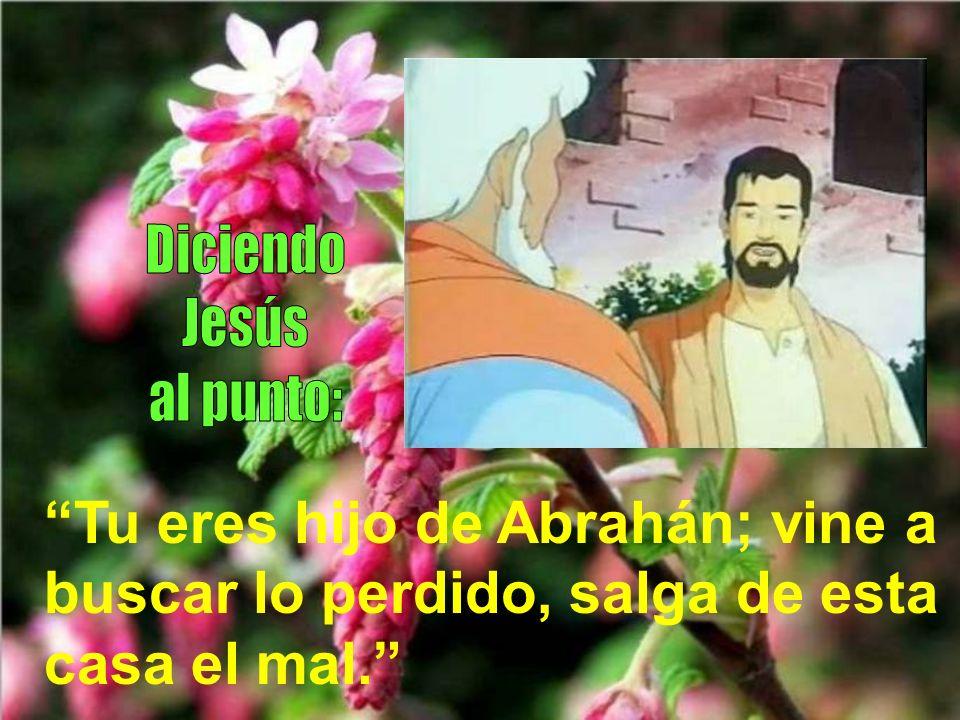 Diciendo Jesús.