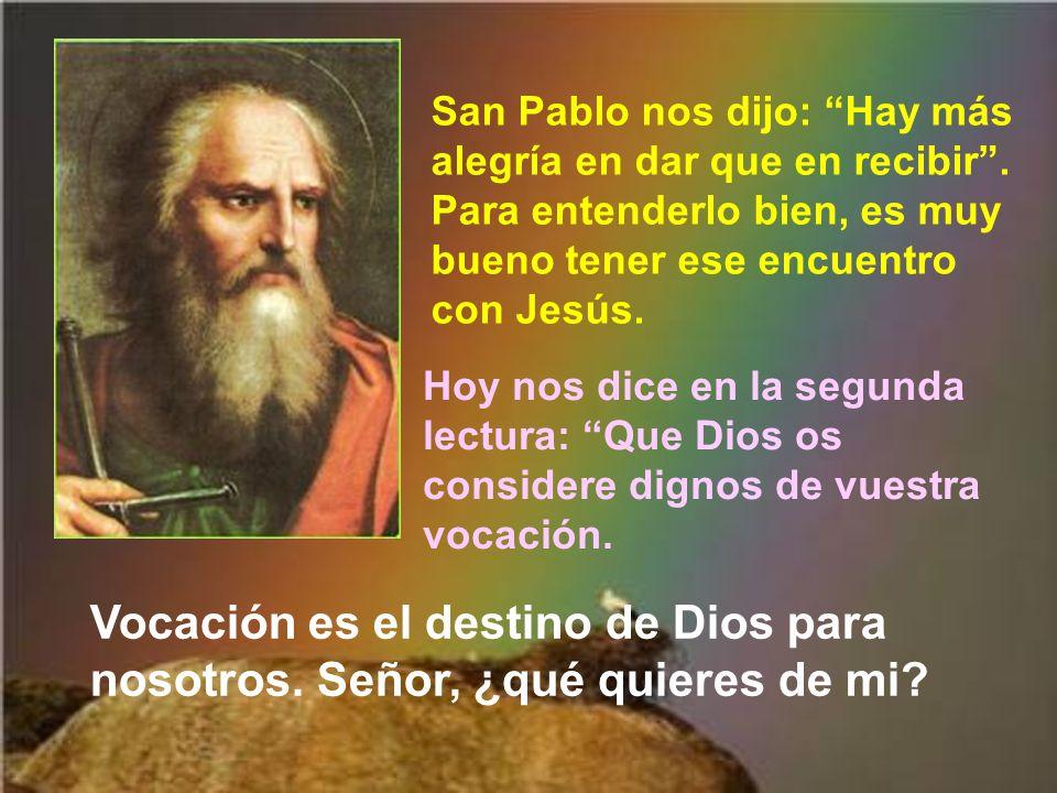 San Pablo nos dijo: Hay más alegría en dar que en recibir