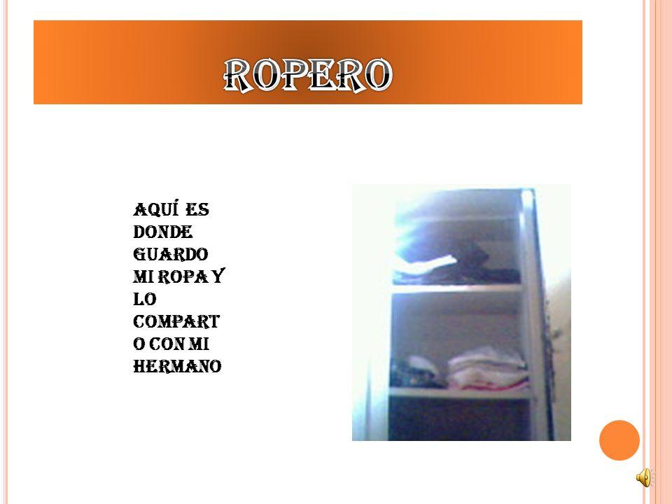 ropero Aquí es donde guardo mi ropa y lo comparto con mi hermano