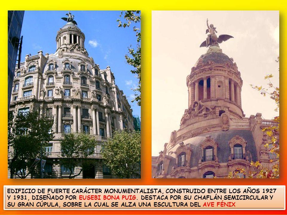EDIFICIO DE FUERTE CARÁCTER MONUMENTALISTA, CONSTRUIDO ENTRE LOS AÑOS 1927 Y 1931, DISEÑADO POR EUSEBI BONA PUIG.