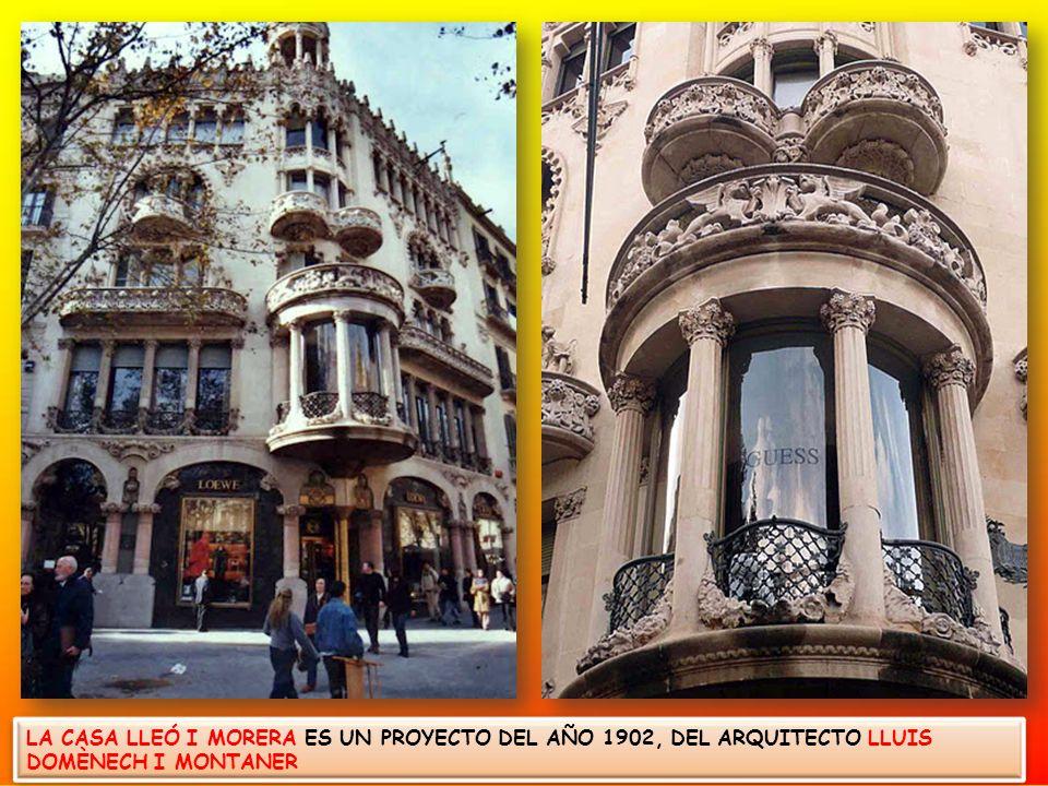 LA CASA LLEÓ I MORERA ES UN PROYECTO DEL AÑO 1902, DEL ARQUITECTO LLUIS DOMÈNECH I MONTANER