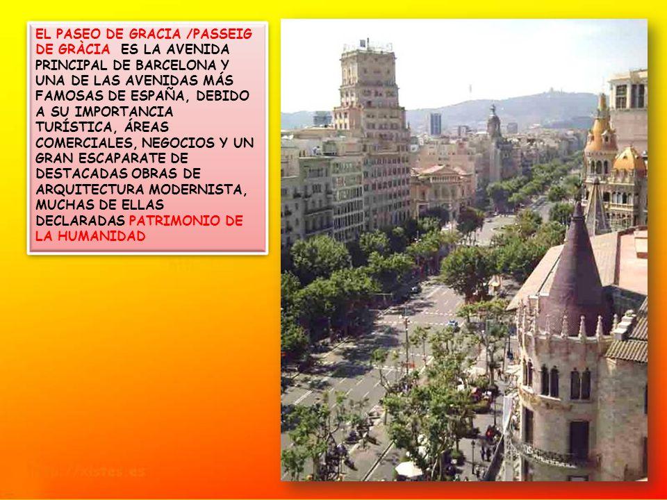 EL PASEO DE GRACIA /PASSEIG DE GRÀCIA ES LA AVENIDA PRINCIPAL DE BARCELONA Y UNA DE LAS AVENIDAS MÁS FAMOSAS DE ESPAÑA, DEBIDO A SU IMPORTANCIA TURÍSTICA, ÁREAS COMERCIALES, NEGOCIOS Y UN GRAN ESCAPARATE DE DESTACADAS OBRAS DE ARQUITECTURA MODERNISTA, MUCHAS DE ELLAS DECLARADAS PATRIMONIO DE LA HUMANIDAD