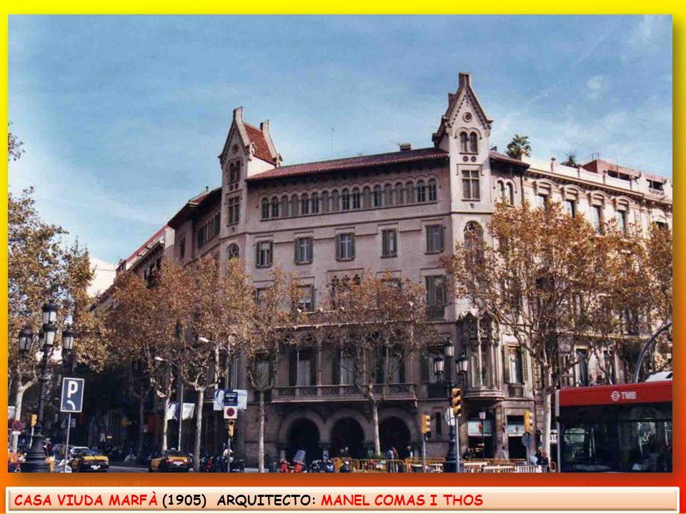 CASA VIUDA MARFÀ (1905) ARQUITECTO: MANEL COMAS I THOS