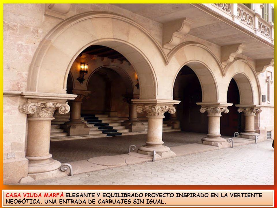 CASA VIUDA MARFÀ ELEGANTE Y EQUILIBRADO PROYECTO INSPIRADO EN LA VERTIENTE NEOGÓTICA.
