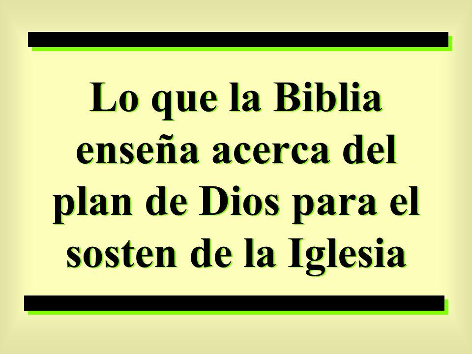 Lo que la Biblia enseña acerca del plan de Dios para el sosten de la Iglesia