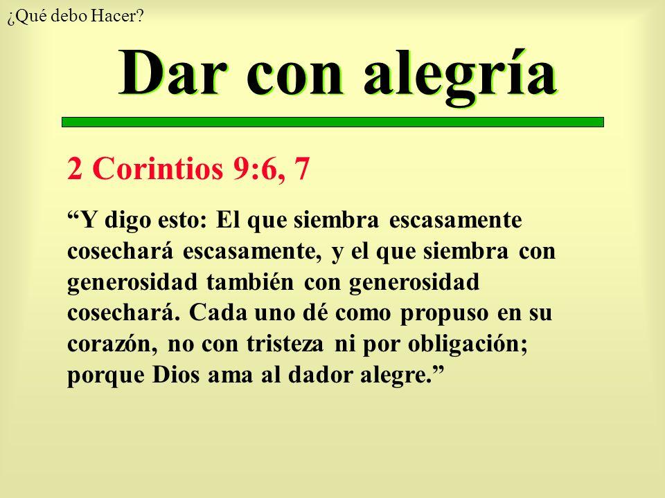 Dar con alegría 2 Corintios 9:6, 7