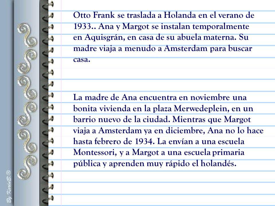 Otto Frank se traslada a Holanda en el verano de 1933
