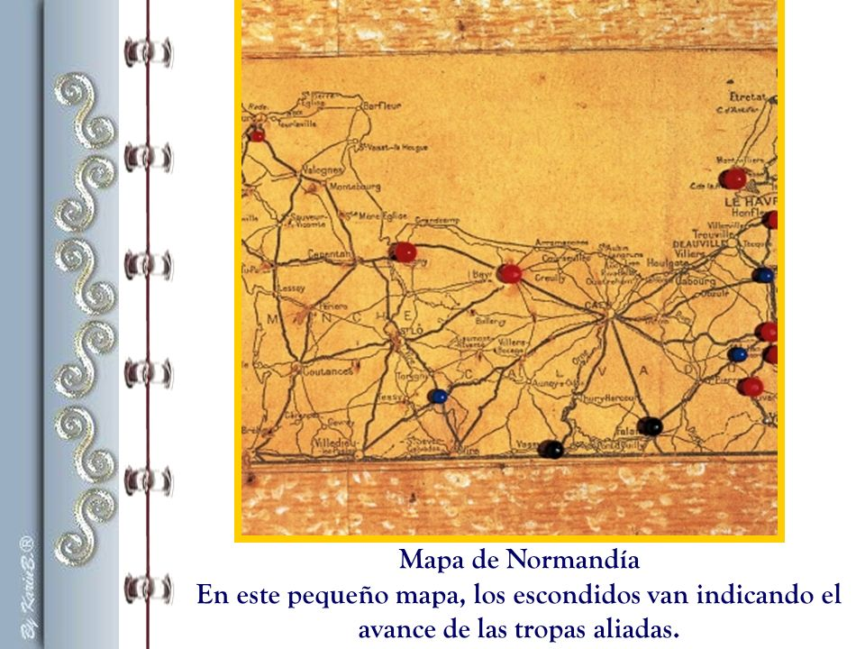Mapa de Normandía En este pequeño mapa, los escondidos van indicando el avance de las tropas aliadas.