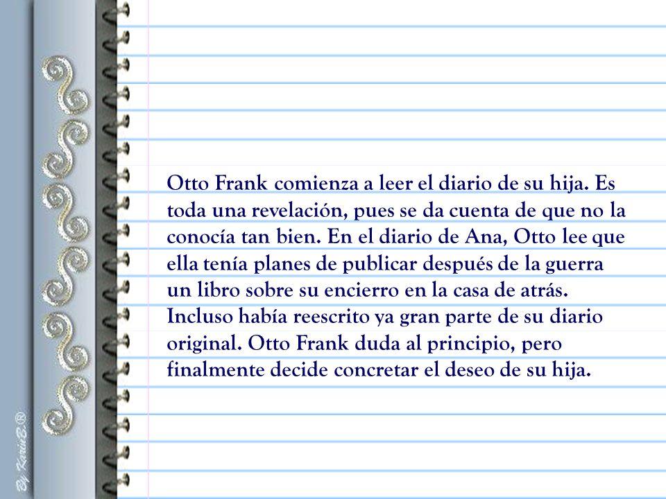 Otto Frank comienza a leer el diario de su hija