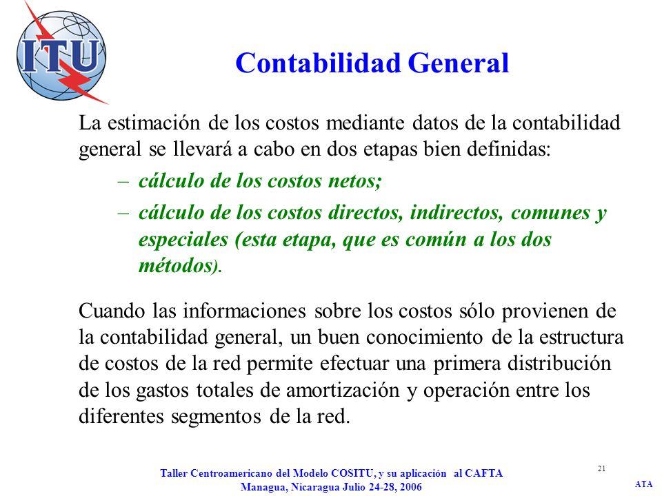 Contabilidad General La estimación de los costos mediante datos de la contabilidad general se llevará a cabo en dos etapas bien definidas: