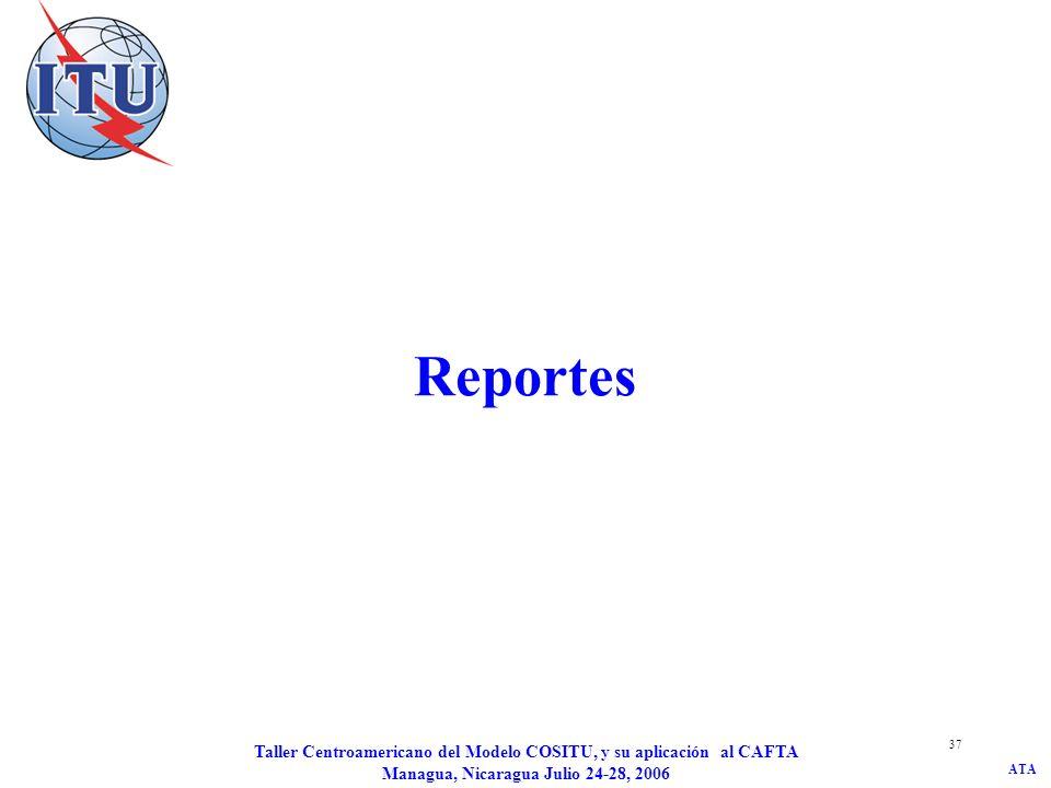 Reportes Taller Centroamericano del Modelo COSITU, y su aplicación al CAFTA Managua, Nicaragua Julio 24-28, 2006.