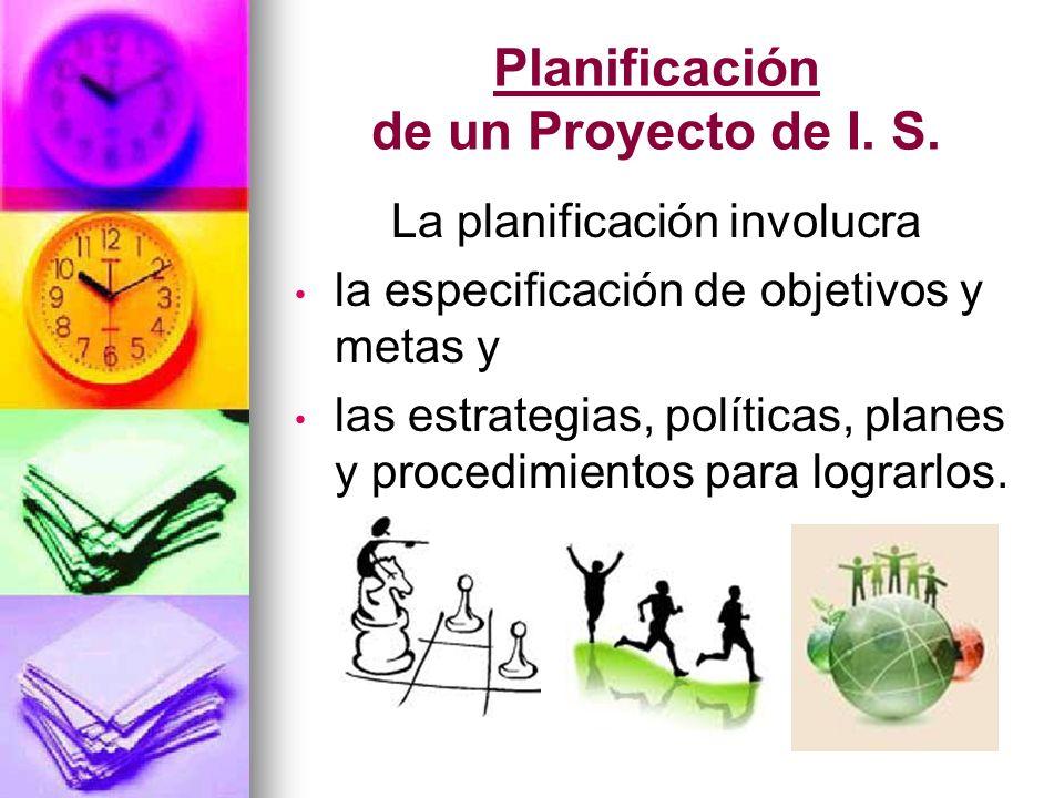 Planificación de un Proyecto de I. S.