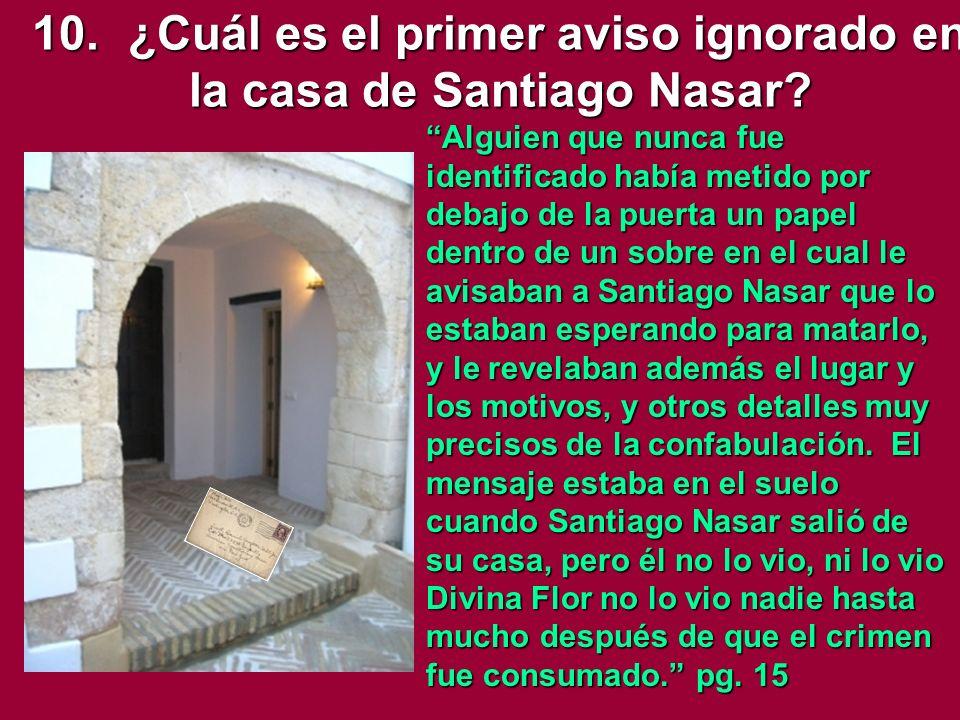 10. ¿Cuál es el primer aviso ignorado en la casa de Santiago Nasar