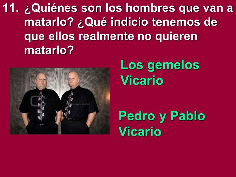 Los gemelos Vicario Pedro y Pablo Vicario
