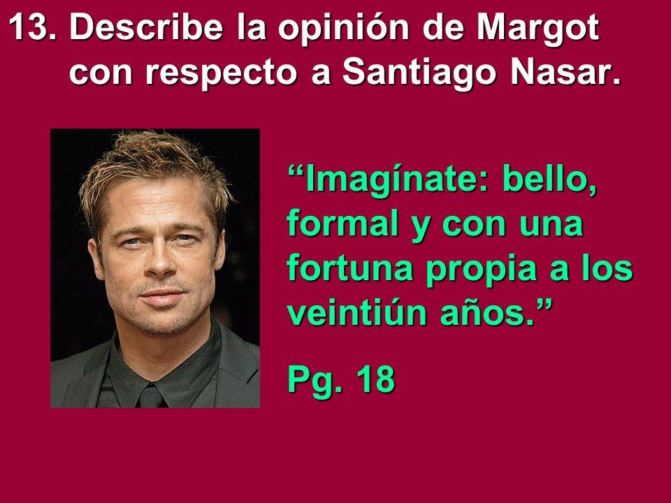 13. Describe la opinión de Margot con respecto a Santiago Nasar.