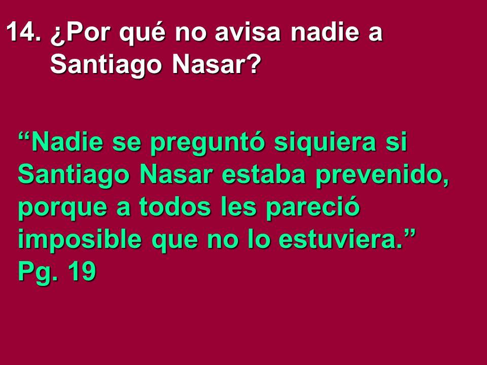 14. ¿Por qué no avisa nadie a Santiago Nasar