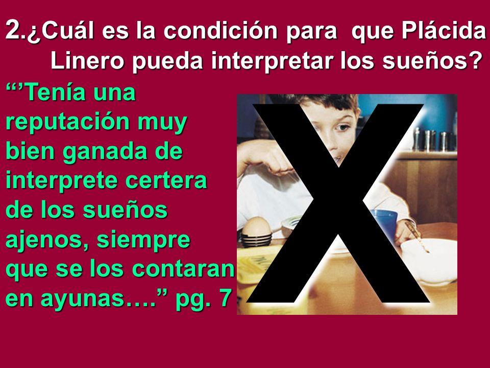 2.¿Cuál es la condición para que Plácida Linero pueda interpretar los sueños