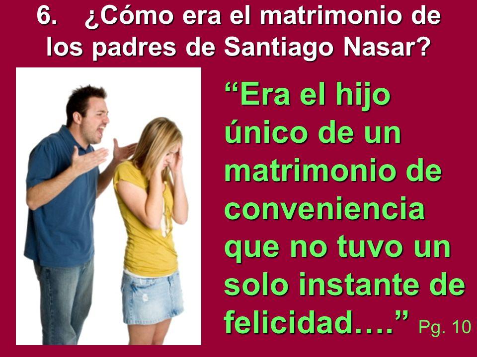 6. ¿Cómo era el matrimonio de los padres de Santiago Nasar
