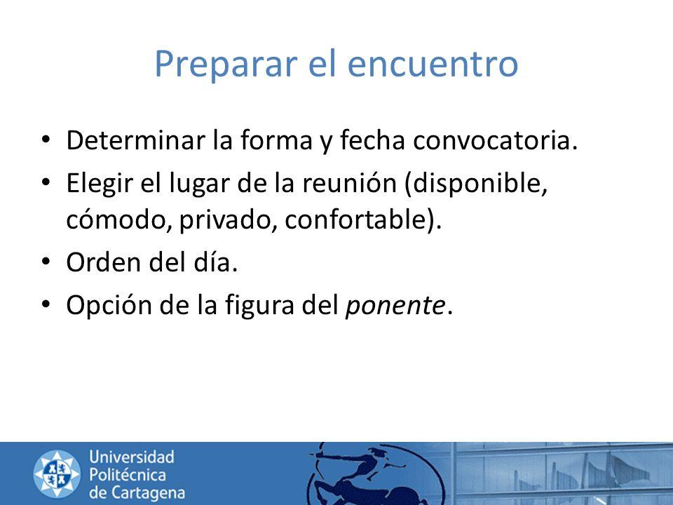 Preparar el encuentro Determinar la forma y fecha convocatoria.