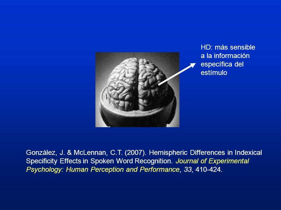 HD: más sensible a la información específica del estímulo