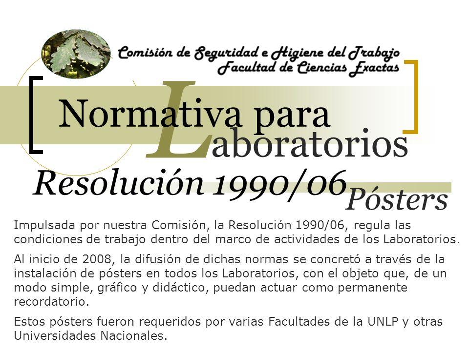 L Normativa para aboratorios Resolución 1990/06 Pósters