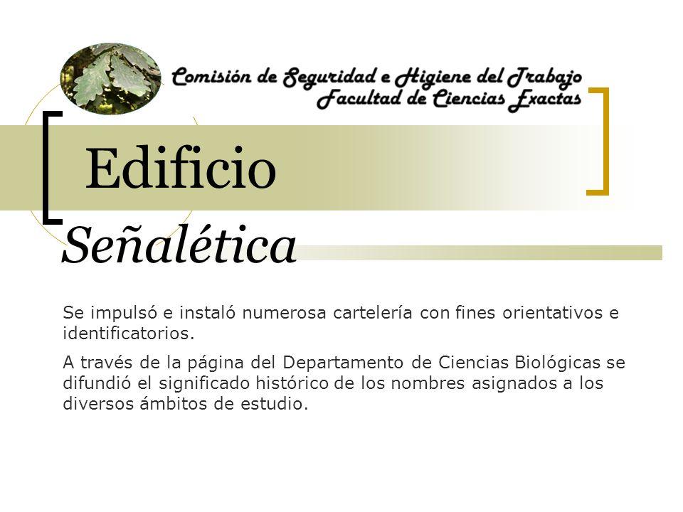 Edificio Señalética. Se impulsó e instaló numerosa cartelería con fines orientativos e identificatorios.