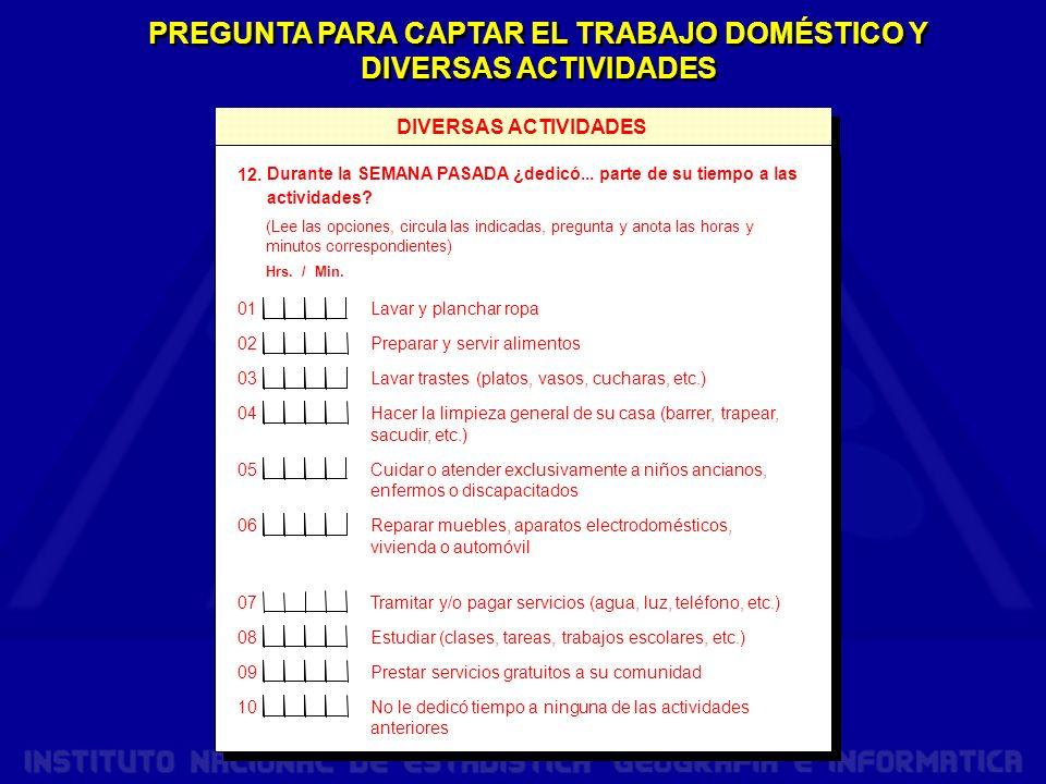 PREGUNTA PARA CAPTAR EL TRABAJO DOMÉSTICO Y DIVERSAS ACTIVIDADES