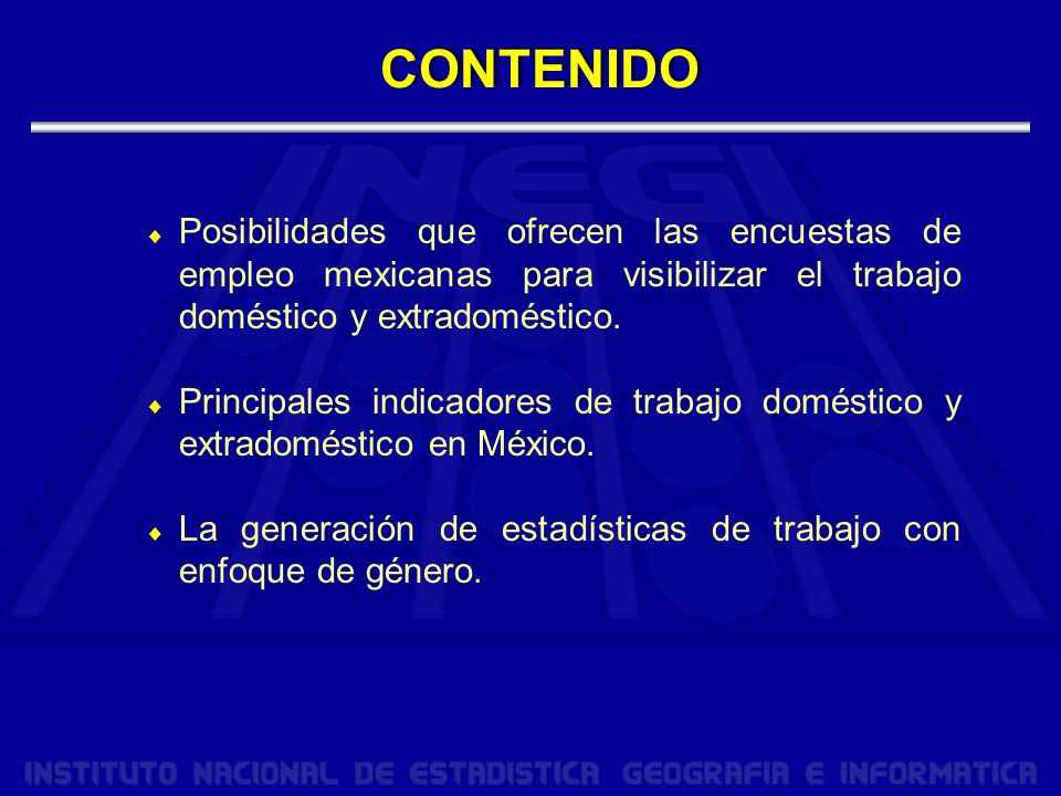 CONTENIDO Posibilidades que ofrecen las encuestas de empleo mexicanas para visibilizar el trabajo doméstico y extradoméstico.