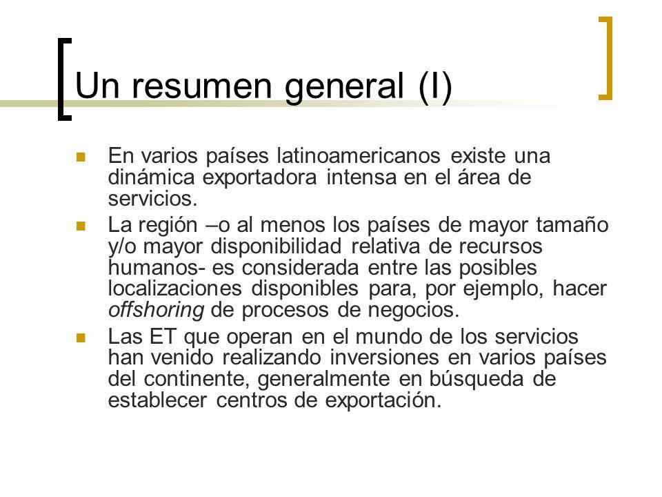 Un resumen general (I)En varios países latinoamericanos existe una dinámica exportadora intensa en el área de servicios.