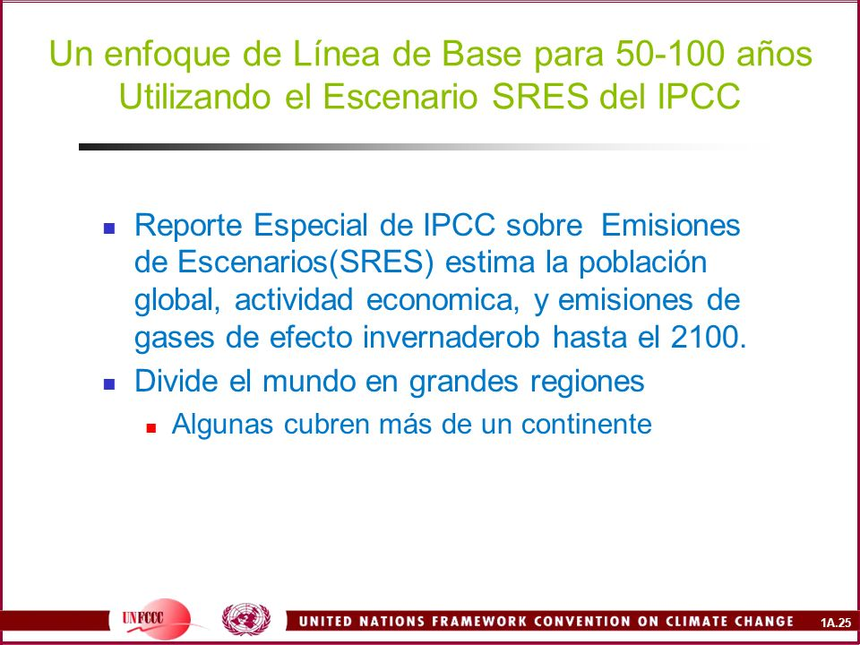 Un enfoque de Línea de Base para 50-100 años Utilizando el Escenario SRES del IPCC