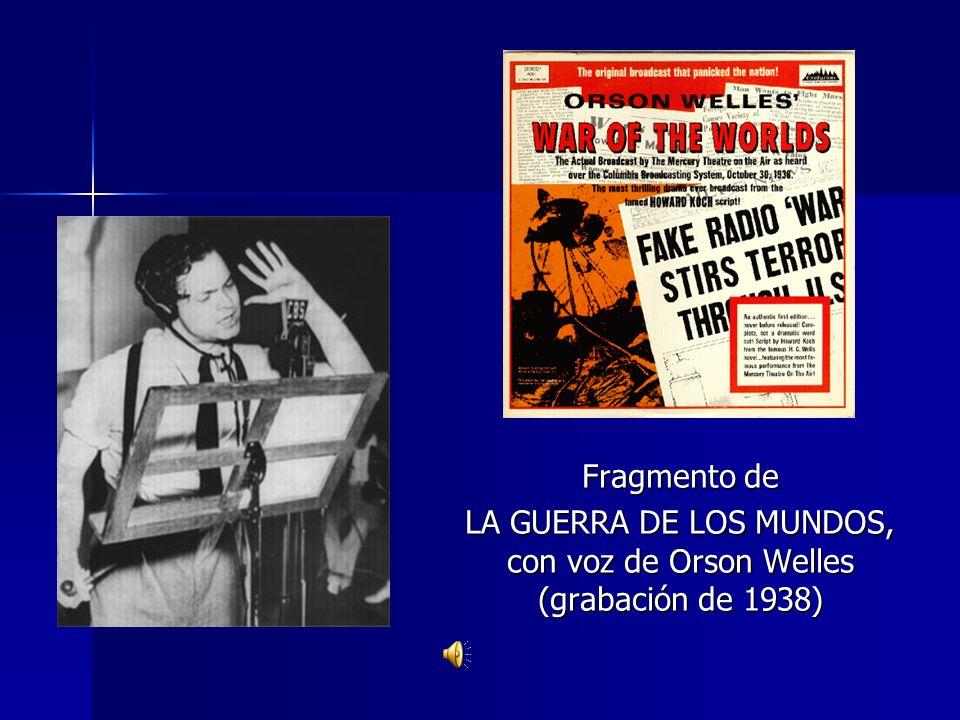 LA GUERRA DE LOS MUNDOS, con voz de Orson Welles (grabación de 1938)