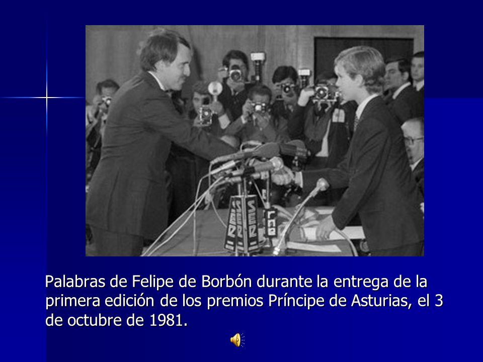 Palabras de Felipe de Borbón durante la entrega de la primera edición de los premios Príncipe de Asturias, el 3 de octubre de 1981.